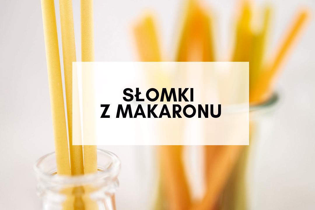 Nowość! Słomki z makaronu - SAKWABAG
